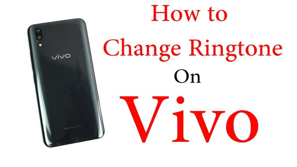 How to Change Ringtone on Vivo X21, Vivo V9, Vivo V9 Youth