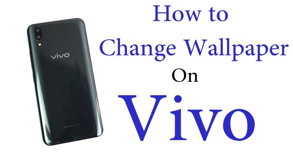How to Change Wallpaper on Vivo X21, Vivo V9, Vivo V9 Youth, Vivo