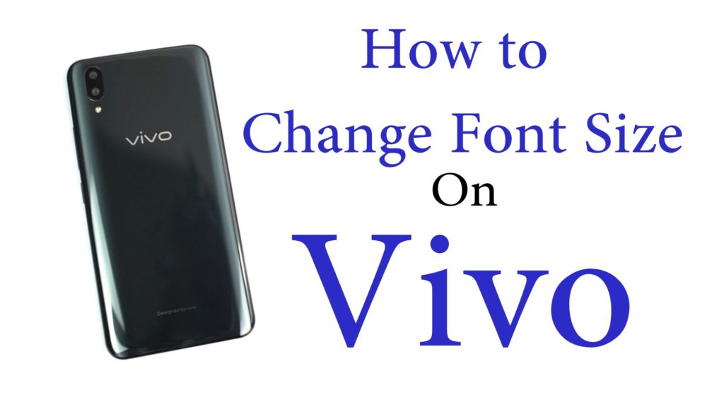 How to Change Font Size on Vivo X21, Vivo V9, Vivo V9 Youth, Vivo