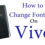 How to Change Font on Vivo X21, Vivo V9, Vivo V9 Youth, Vivo